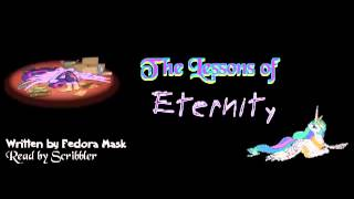 Pony Tales (MLP: FiM Fanfic Readings) 'The Lessons of Eternity' by Fedora Mask (Twilight/Celestia)