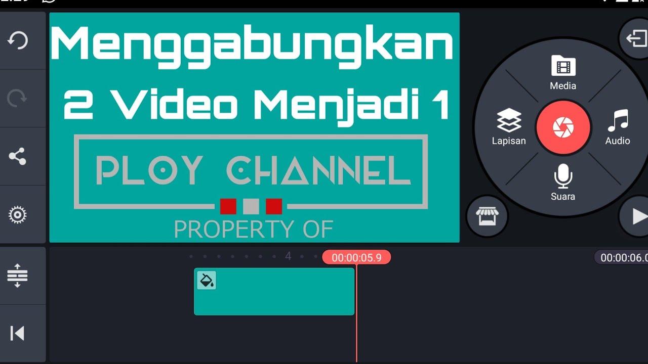 Menggabungkan 2 Video Menjadi Satu Video Frame Kinemaster Youtube