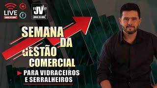 DICA DO GIU: SEMANA DE GESTÃO COMERCIAL PARA VIDRACEIROS E SERRALHEIROS   JORNAL DO VIDRO