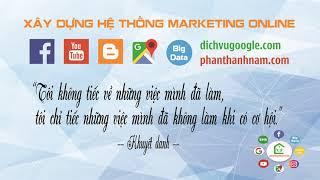 Đào Tạo Marketing Online 0d cùng Phan Thành Nam   Xây Dựng Hệ Thống Marketing Online
