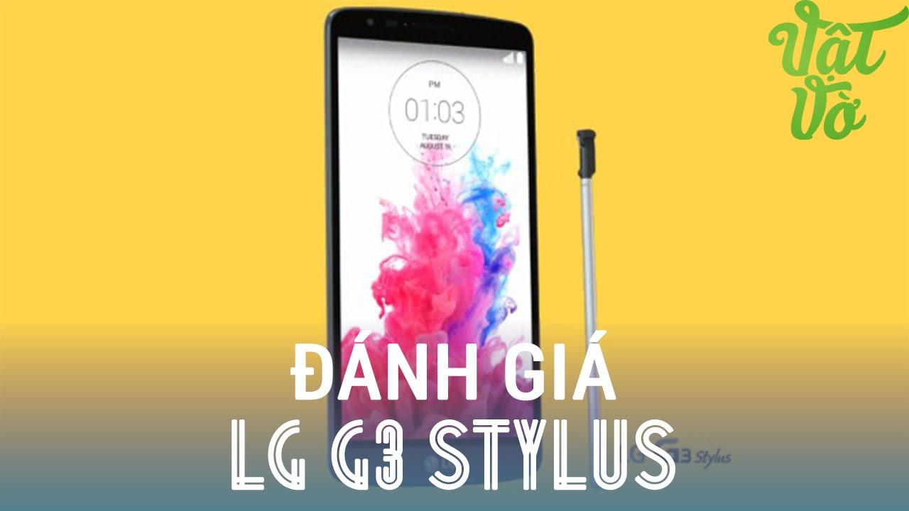 [Review dạo] Đánh giá chi tiết LG G3 Stylus – phablet tầm trung pin trâu, kèm bút