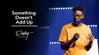 Something Doesn't Add Uṗ   Pastor Stephen Chandler