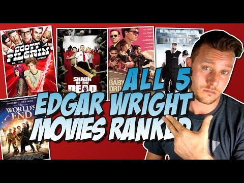 All 5 Edgar Wright Movies Ranked From Worst to Best