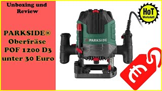 PARKSIDE® Oberfräse POF 1200 unter 30 Euro? Unboxing und Review