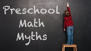 Zippert says that common myths remain about preschoolers and math learning: