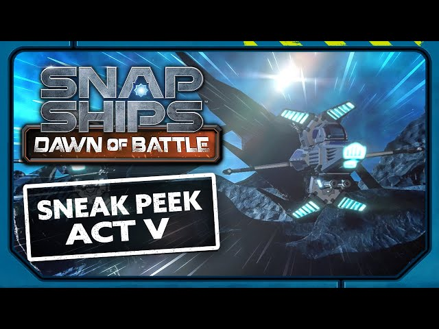 NEXT ON Snap Ships Dawn of Battle Act V