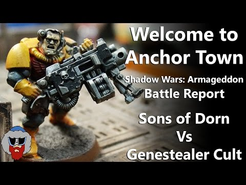 Welcome to Anchor Town - Shadow Wars: Armageddon Battle Report - Sons of Dorn Vs Genestealer Cult