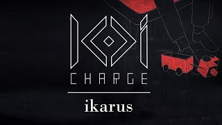 KOI Charge | IKARUS | Official Music Video |