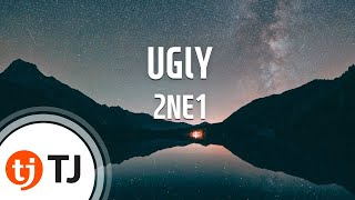 UGlY_2NE1 투애니원 _TJ노래방 (Karaoke/lyrics/romanization/KOREAN)