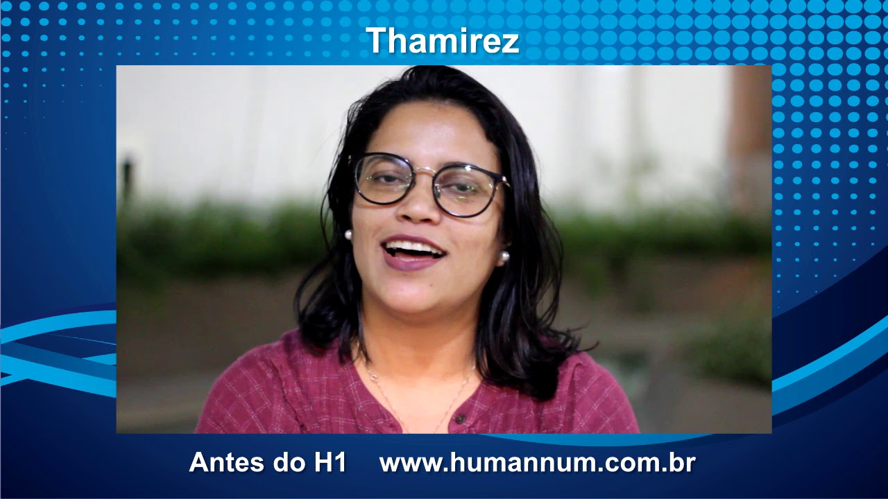 Depoimento Treinamento H1 - Thamirez