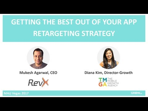 Getting the Best out of your App Retargeting Strategy | RevX at MAU Vegas 2017 | Grow.co