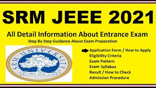 SRM JEEE 2021 - Notification, Dates, Application, Eligibility, Admit Card, Pattern, Syllabus, Result