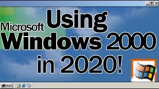 Use Windows 2000 Today! | Win2000 With KernelEx In 2020