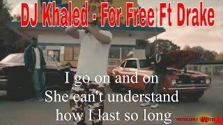 Скачать DJ Khaled For Free Ft Drake Video LYRICS