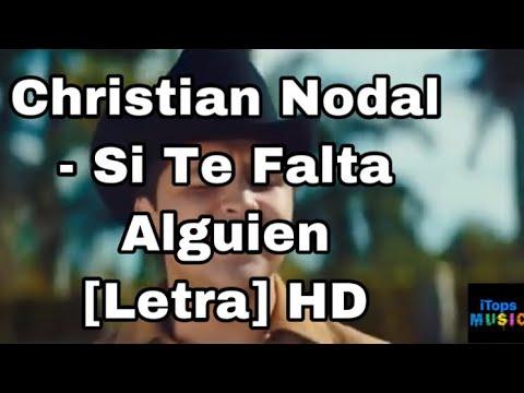Christian Nodal Si Te Falta Alguien Letra Hd Youtube