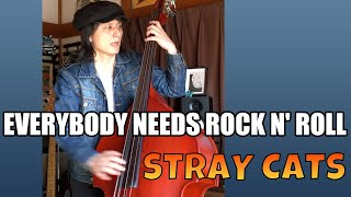 EVERYBODY NEEDS ROCK N' ROLL / STRAY CATS (LEE ROCKER)【DOUBLE BASS COVER】