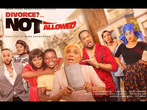 Download Divorce Not Allowed by Mike Ezuruonye  (Official Movie Review)