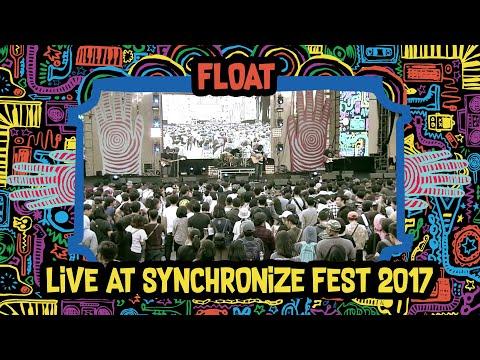 Float Live At SynchronizeFest - 7 Oktober 2017