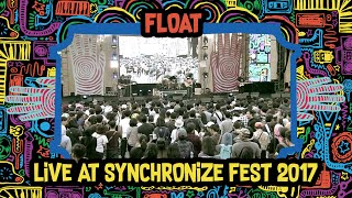 Float live at SynchronizeFest - 7 Oktober 2017