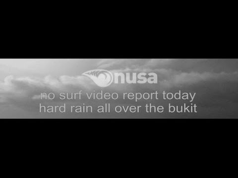 12 - 01 - 2018 /✰/ NUSA's Daily Surf Video Report from the Bukit, Bali.