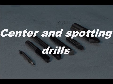 Center- and spotting drills