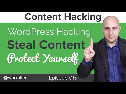 How to Steal WordPress Content & How to Protect It - WordPress Security