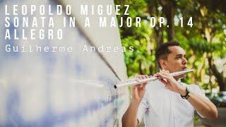 Leopoldo Miguez:  Sonata in A Major, Op. 14: I. Allegro - Grandioso | Guilherme Andreas, flute