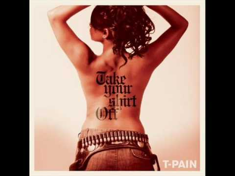 T-Pain - Take Your Shirt Off [OFFICIAL VERSION] mp3