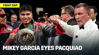 FIGHT CAP | Mikey Garcia Eyes Manny Pacquiao After Defeating Jessie Vargas