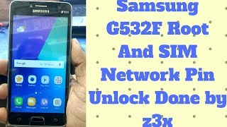How to samsung g532f root and sim network pin unlock done by