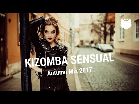 Kizomba Sensual Autumn Mix 2017