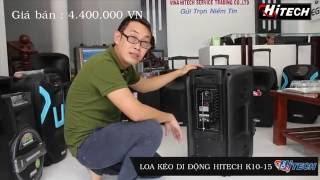 Loa vali kéo di đông Hitech Model K10-15 ✦ Loa kẹo kéo ✦ Loa di động✦ Loa kéo Blutooth