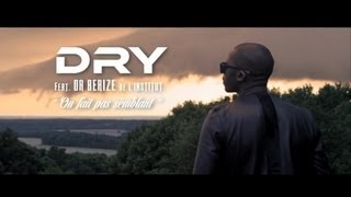 Dry - On fait pas semblant (feat Dr Beriz de l'Institut) (Clip officiel)