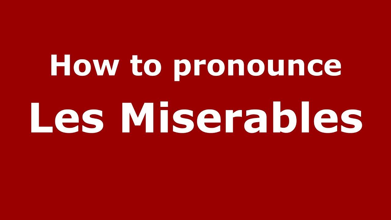 How to pronounce Les Miserables (American English/US) - PronounceNames.com