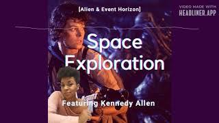 Alien & Space Exploration with Kennedy Allen