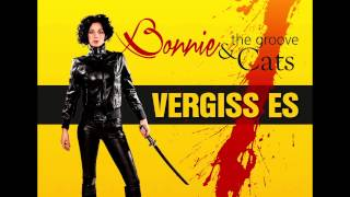 Bonnie & The Groove Cats   «vergiss Es»