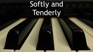 Softly and Tenderly - piano instrumental hymn with lyrics