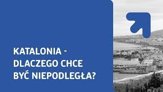 Katalonia - dlaczego chce być niepodległa?