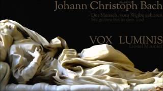 """Johann Christoph Bach [1642-1703] - Motetten - """"VOX LUMINIS"""""""