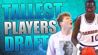 THE TALLEST PLAYERS DRAFT! NBA 2K19