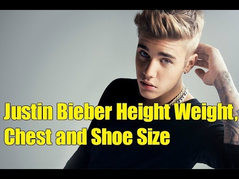 Justin Bieber Height, Weight, Chest and Shoe Size 2018