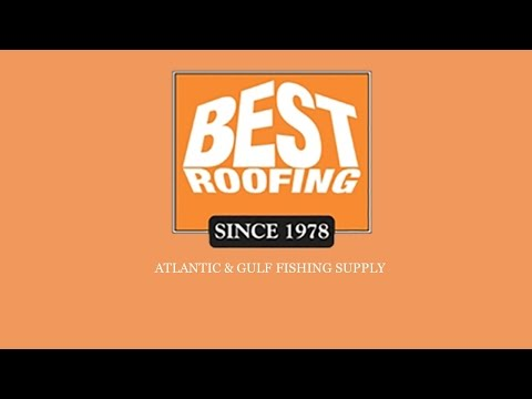 Atlantic & Gulf Fishing Supply - Best Roofing
