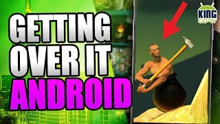 GETTING OVER IT PARA ANDROID | JUEGO INCREIBLEMENTE DIFICIL | KING GORY