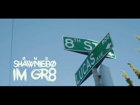OMB Shawniebo - I'm Gr8 | Dir. @WETHEPARTYSEAN