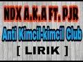 Lirik Anti Kimcil Kimcil Club - NDX A.K.A [ LIRIK ]