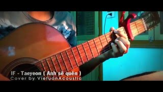 [Guitar cover] IF - TAEYEON (Anh sẽ quên)