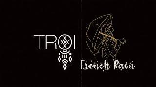 TROI - French Rain (Official Lyric Video)