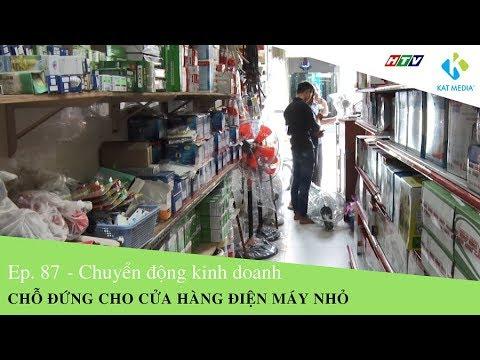 [CĐKD] Số 87 – Cửa hàng điện máy nhỏ có còn chỗ đứng trong thị trường?
