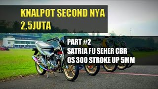 PART #2 Satria fu seher cbr Oversize 300 stroke up 5mm - satria fu modifikasi #jrtracingteam
