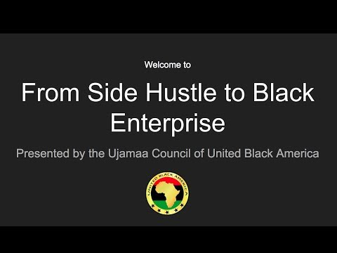 From Side Hustle to Black Enterprise | Intro to 7 Steps to Building a Black Enterprise